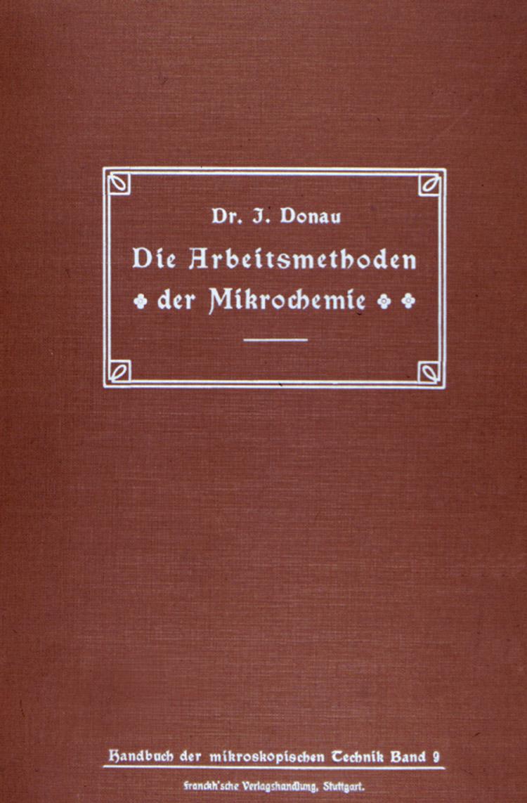 Figure 19. Front cover of Julius Donau's Die Arbeitsmethoden der Mikrochemie (1913).