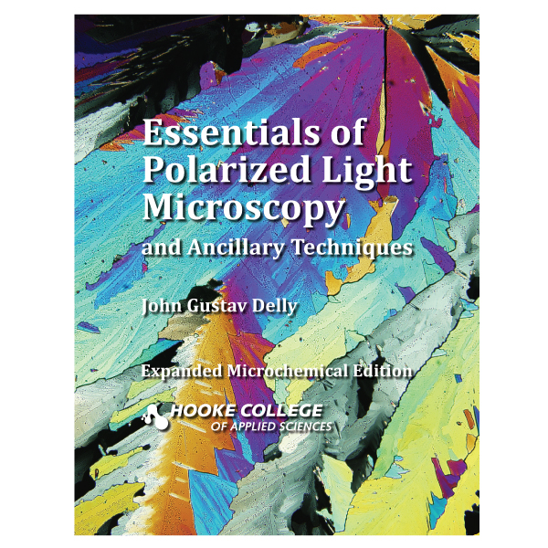 Essentials of Polarized Light Microscopy and Ancillary Techniques edition 2